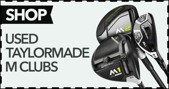 Shop Used TaylorMade M Clubs