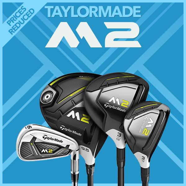 TaylorMade M2 - Prices Reduced