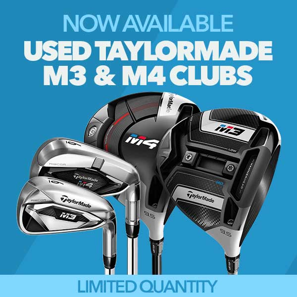 Now Available - Used TaylorMade M3 & M4 Clubs
