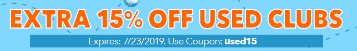 15% Off Used Clubs code: used15 Expires 7/23/19