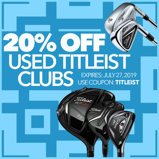Get 20% Off Used Titleist Clubs with code: TITLEIST