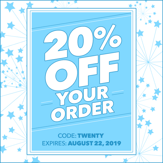20% Off Your Order, Expires 8/22/19, Code: twenty