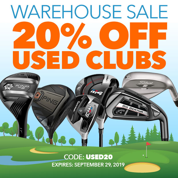Warehouse Sale - 20% Off Used Clubs with Code: used20