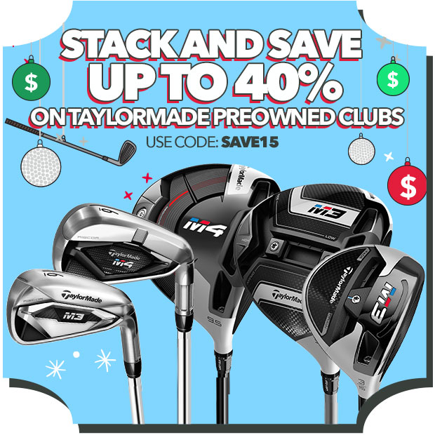 TaylorMade Preowned Clubs - Stack and Save up to 40% with Code: Save15