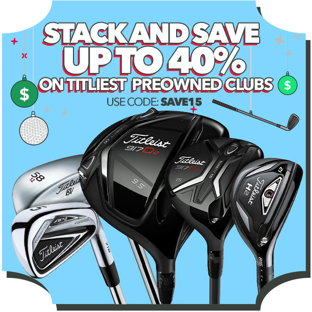 Titliest Preowned Clubs - Stack and Save up to 40% with Code: Save15