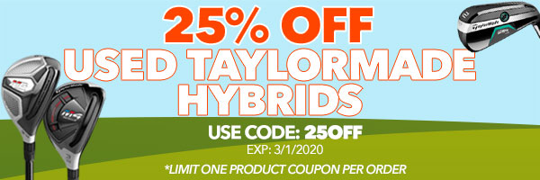 25% Off Used TaylorMade Hybrids with Code: 15OFF. Expires March 1, 2020.