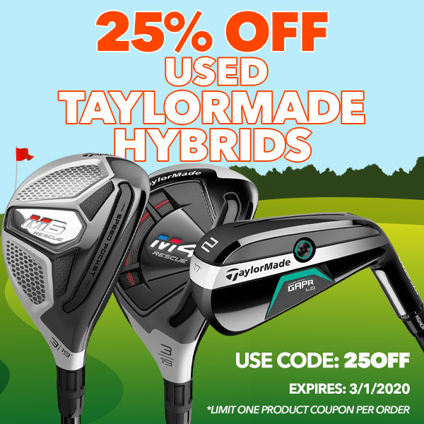 25% Off Used TaylorMade Hybrids. Use Code: 25OFF