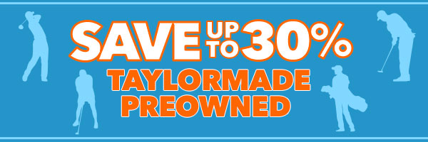 Save up to 30% on TaylorMade Preowned