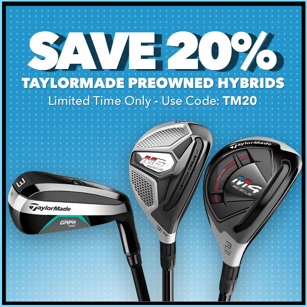 20% Off Taylormade Preowned Hybrids