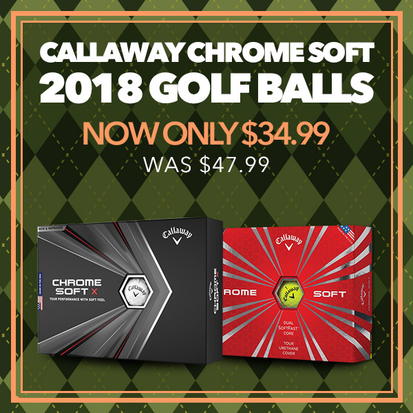 Callaway Chrome Soft 2018 Golf Balls - Was $47.99 - Now Only $34.99