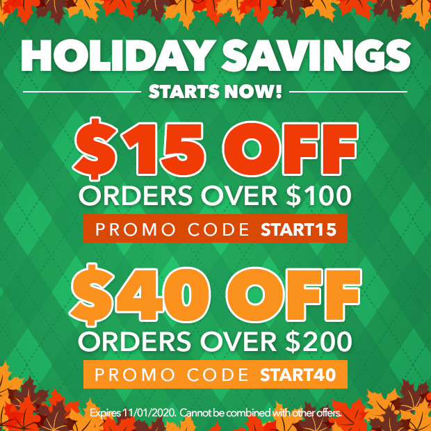 Holiday Savings Starts Now - $15 off orders over $100 with code START15 | $40 off orders over $200 with code START40