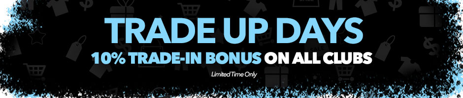10% Trade-In Bonus on All Clubs - Limited Time Only