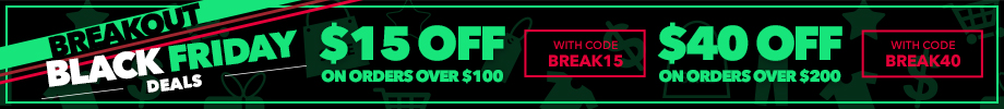 Breakout Black Friday Deals | Save $15 on orders over $100 with code BREAK15 - Save $40 on orders over $200 with code BREAK40