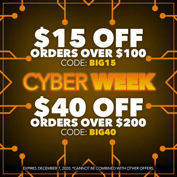 Cyber Week  $15 off orders over $100 with code: BIG15 - $40 off orders over $200 with code: BIG40