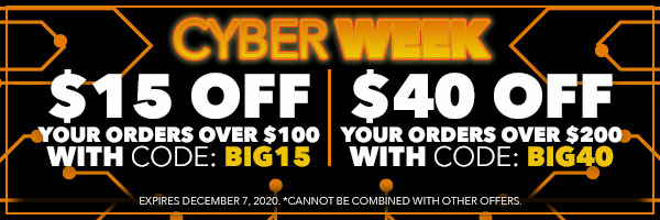 Cyber Week | $15 off orders over $100 with code: BIG15 - $40 off orders over $200 with code: BIG40