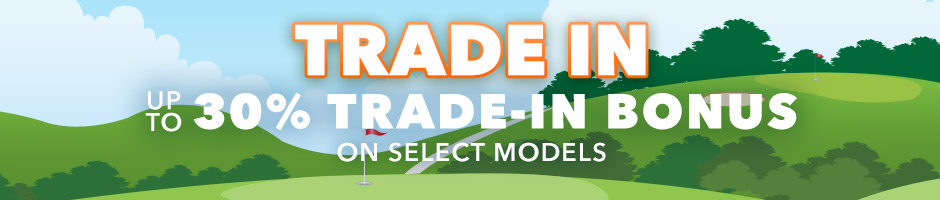 Receive Up to 30% Trade-In Bonus on Select Items*