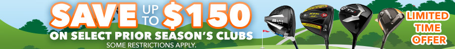 Save up to $150 on Select Prior Season's Clubs - Limited Time Offer