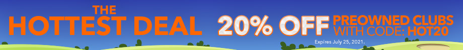 The Hottest Deal | 20% Off PreOwned Clubs with Code: HOT20