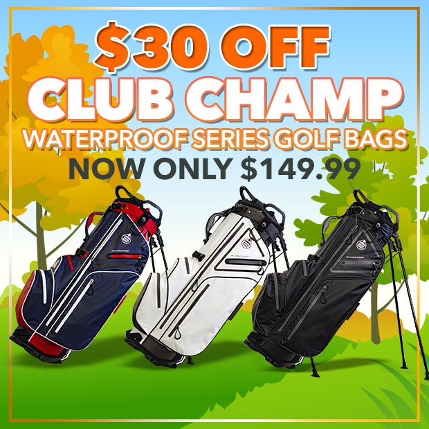 $30 Off Club Champ Waterproof Series Golf Bags - Now only $149.99